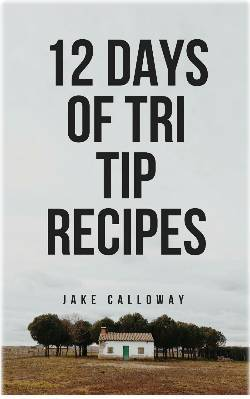 12 DAYS OF TRI TIP Expert Recipes Revealed eBook