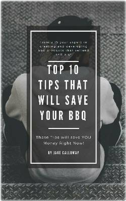 Top 10 BBQ Tips That Will Save Your BBQ EBook: